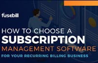 How to choose a subscription software - fusebill