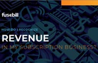 How do I Recognize Revenue in my Subscription Business - Fusebill 200x129